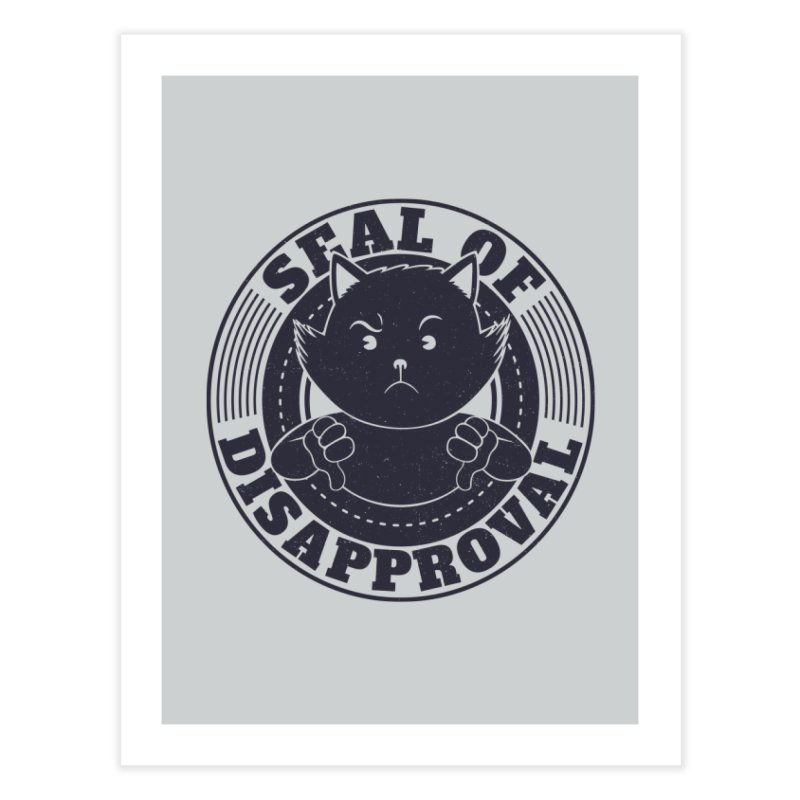 Seal Of Disapproval Home Fine Art Print by Tobe Fonseca's Artist Shop