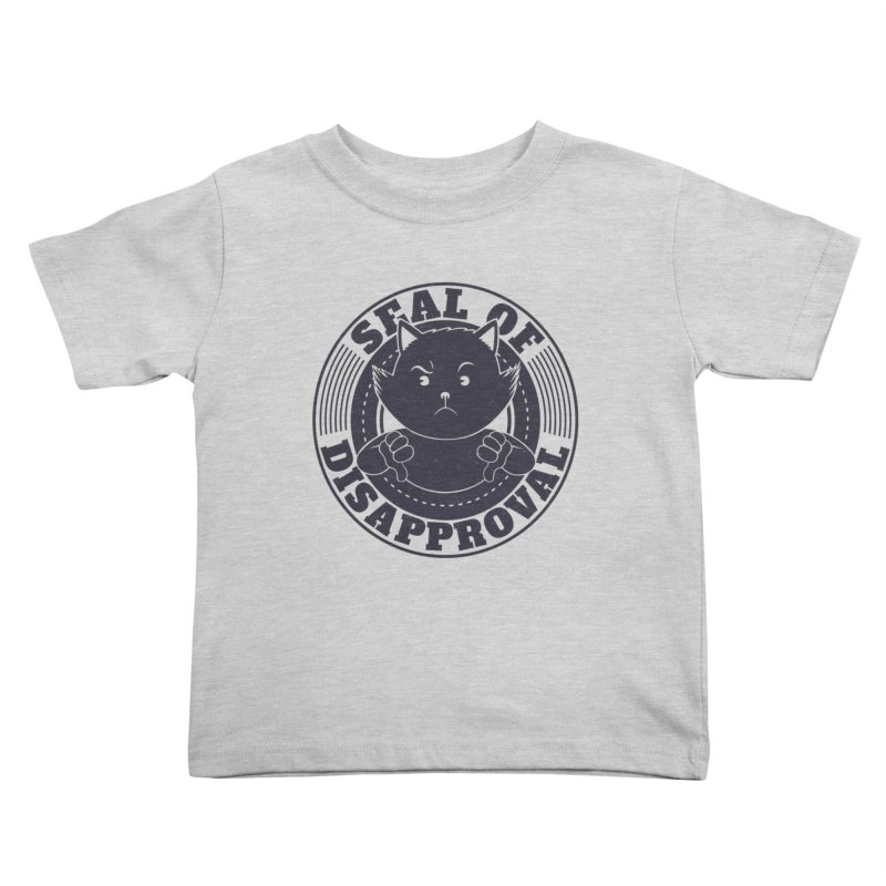 Seal Of Disapproval Kids Toddler T-Shirt by Tobe Fonseca's Artist Shop