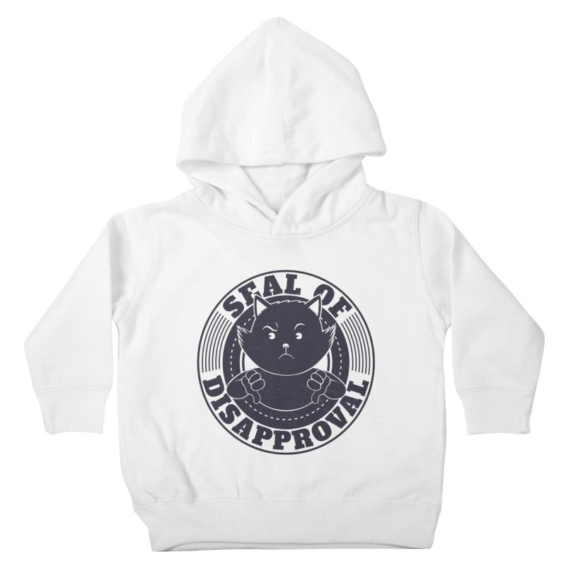 Seal Of Disapproval Kids Toddler Pullover Hoody by Tobe Fonseca's Artist Shop
