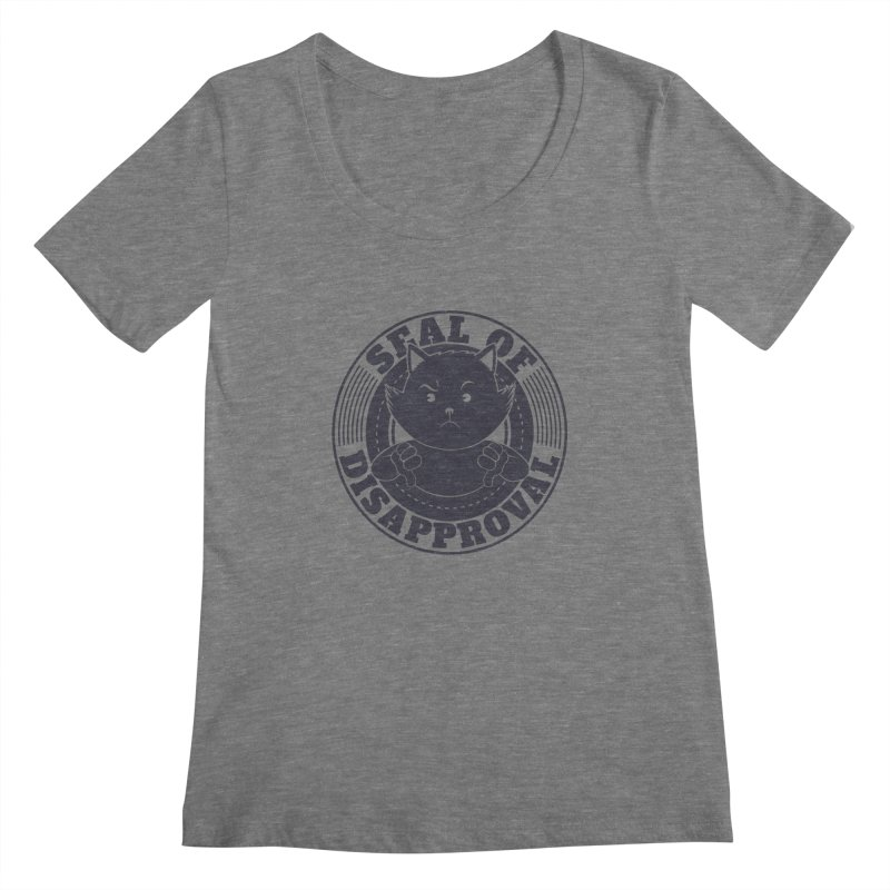 Seal Of Disapproval Women's Scoopneck by Tobe Fonseca's Artist Shop