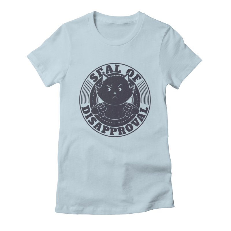 Seal Of Disapproval Women's Fitted T-Shirt by Tobe Fonseca's Artist Shop