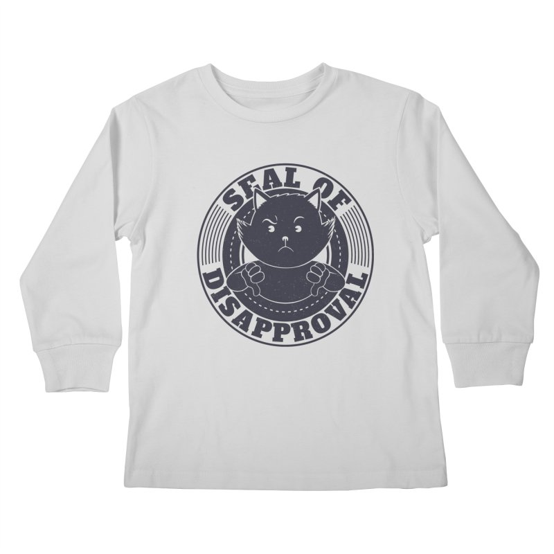 Seal Of Disapproval Kids Longsleeve T-Shirt by Tobe Fonseca's Artist Shop