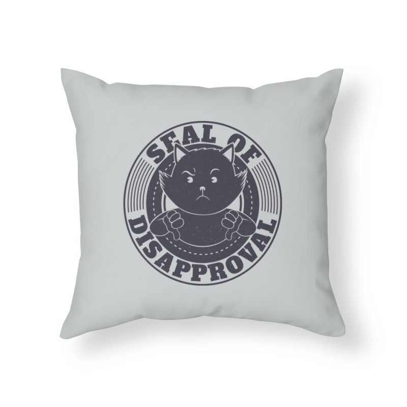 Seal Of Disapproval Home Throw Pillow by Tobe Fonseca's Artist Shop