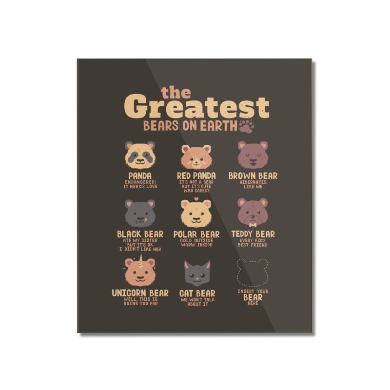 Greatest Bears Insert Your Bear Home Mounted Acrylic Print by Tobe Fonseca's Artist Shop