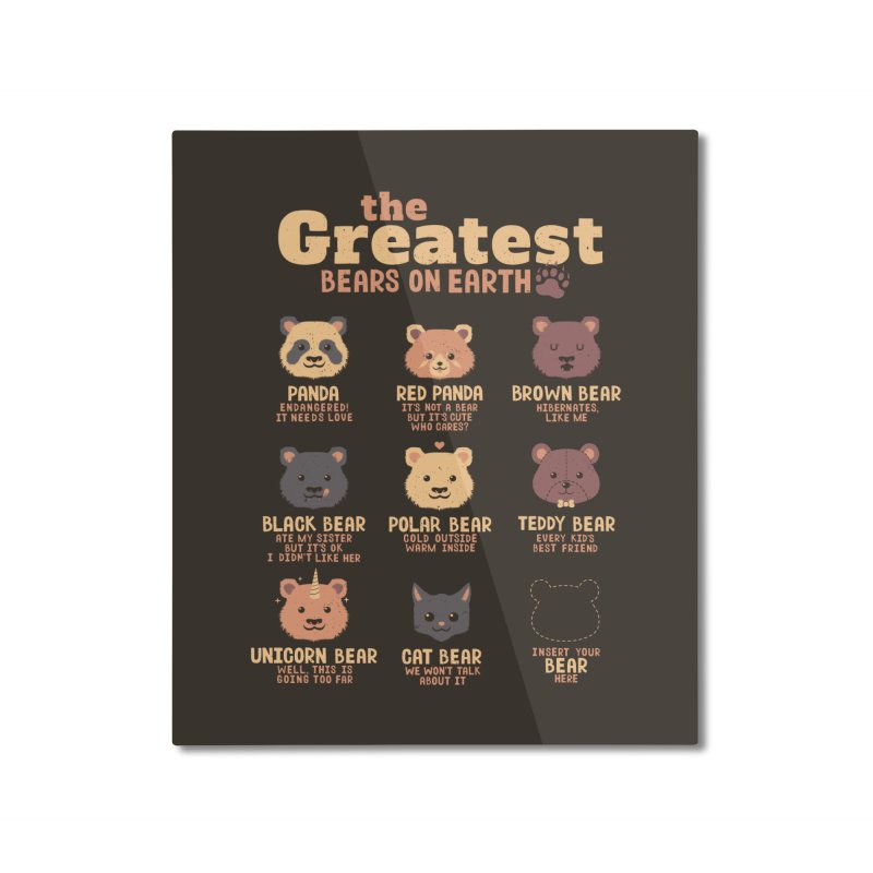 Greatest Bears Insert Your Bear Home Mounted Aluminum Print by Tobe Fonseca's Artist Shop