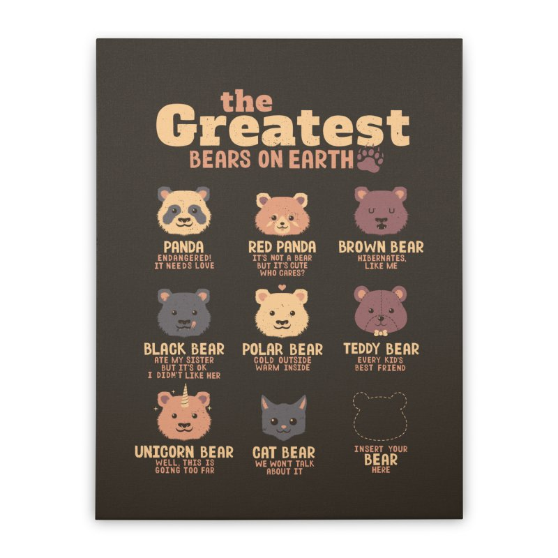 Greatest Bears Insert Your Bear Home Stretched Canvas by Tobe Fonseca's Artist Shop