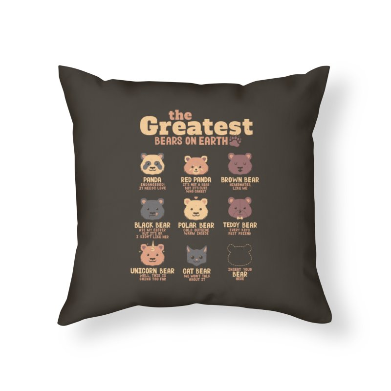 Greatest Bears Insert Your Bear Home Throw Pillow by Tobe Fonseca's Artist Shop