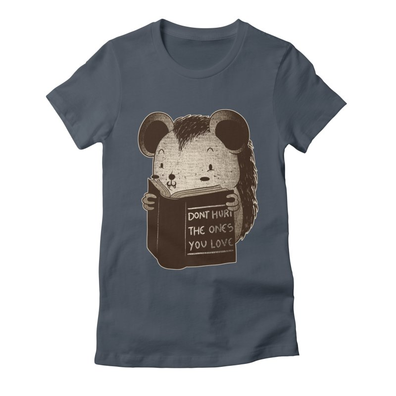 Hedgehog book don't hurt the ones you love Women's Fitted T-Shirt by Tobe Fonseca's Artist Shop