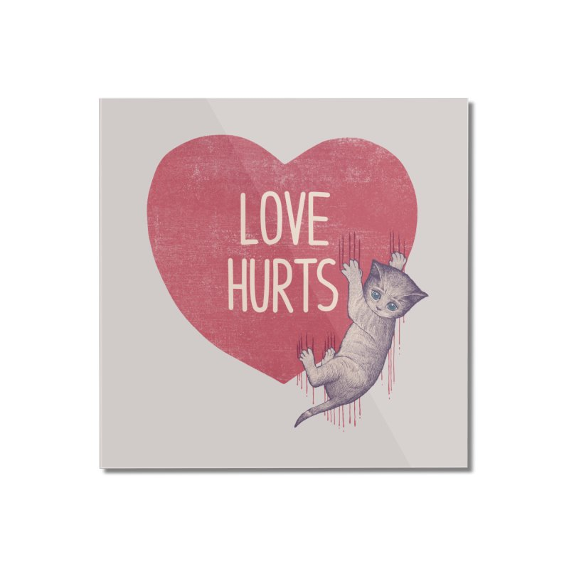 Love Hurts Home Mounted Acrylic Print by Tobe Fonseca's Artist Shop