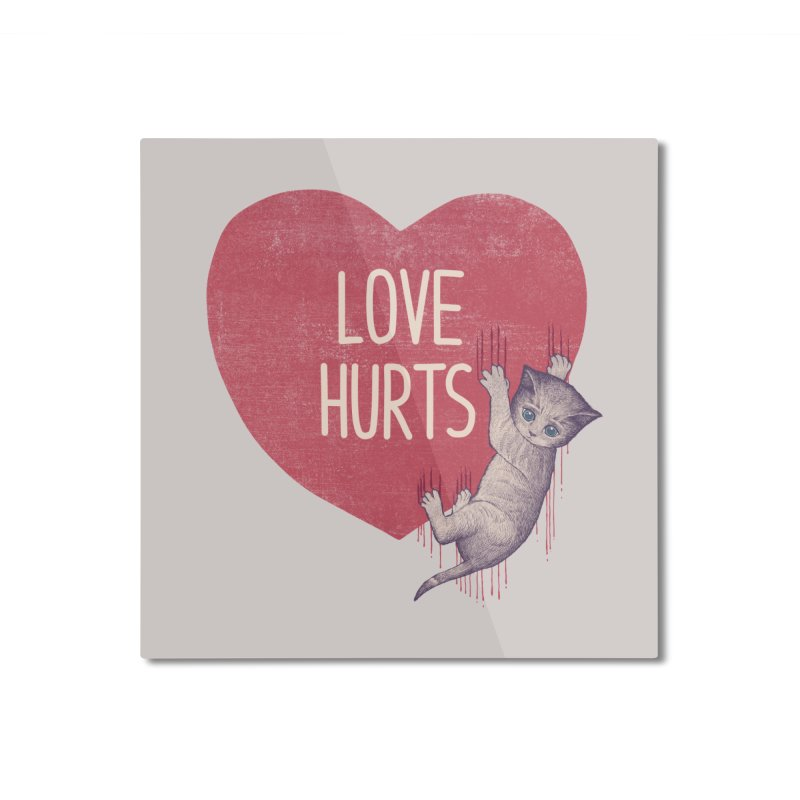 Love Hurts Home Mounted Aluminum Print by Tobe Fonseca's Artist Shop