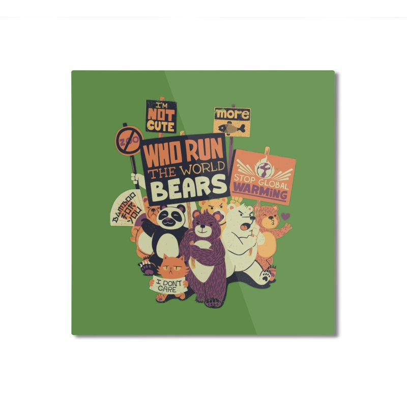 Who Run The World Bears Home Mounted Aluminum Print by Tobe Fonseca's Artist Shop