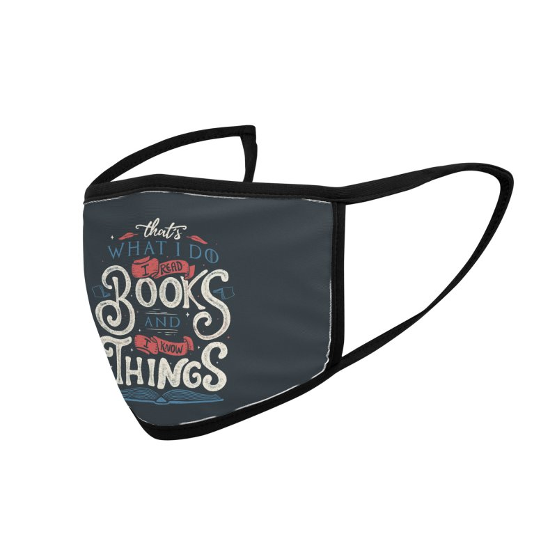 That's what i do i read books and i know things Accessories Face Mask by Tobe Fonseca's Artist Shop