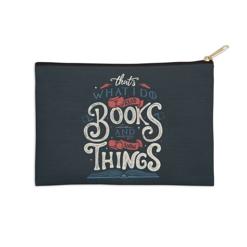 That's what i do i read books and i know things Accessories Zip Pouch by Tobe Fonseca's Artist Shop