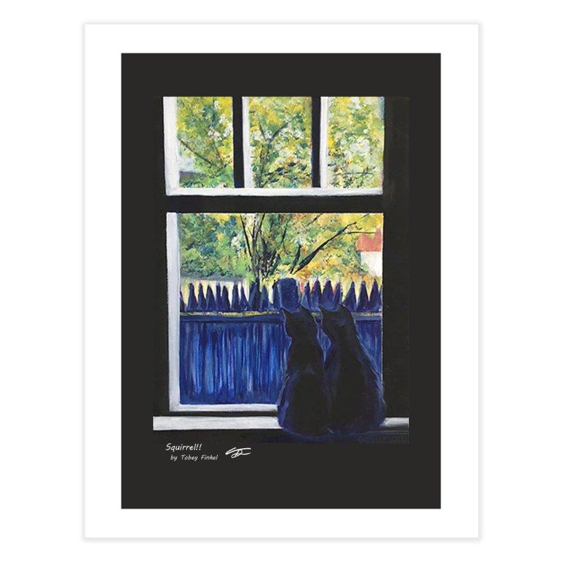 Squirrel!! Home Fine Art Print by Tobey Finkel's Artist Shop