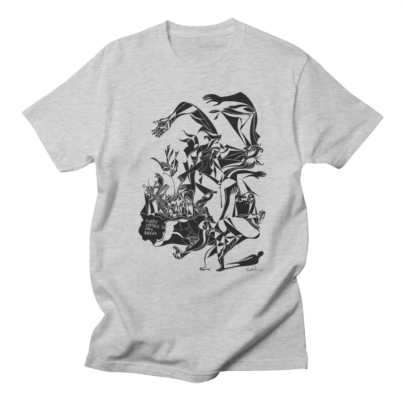 Every Surface Will Break Men's T-shirt by Todd Powelson's Artist Shop