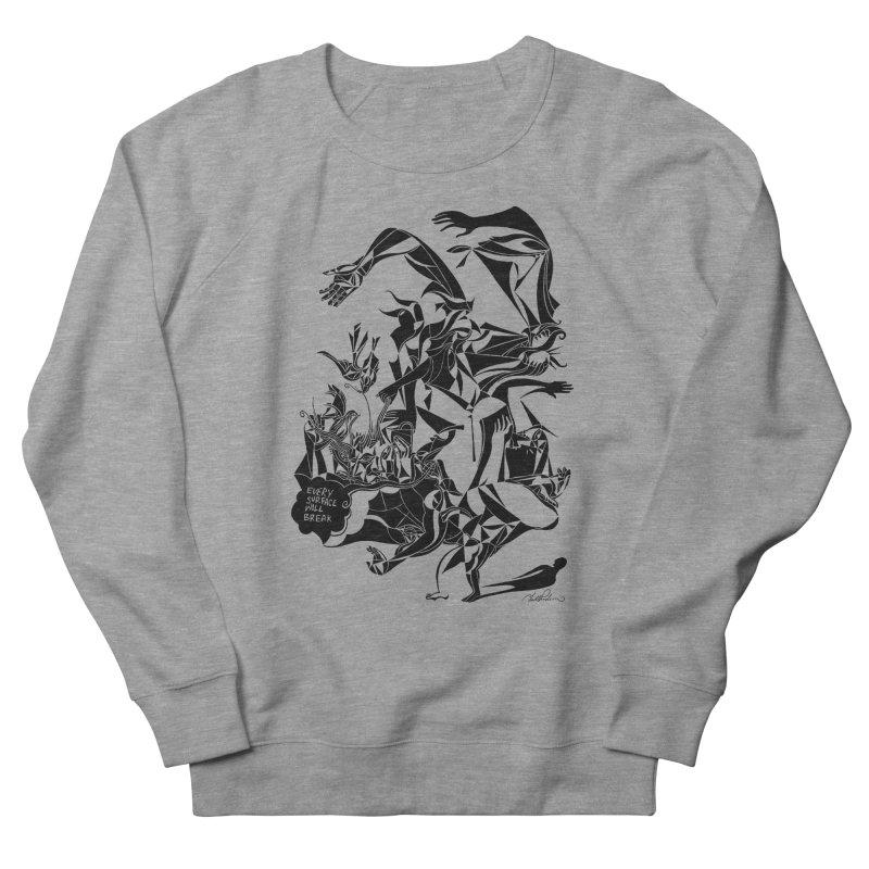 Every Surface Will Break Men's Sweatshirt by Todd Powelson's Artist Shop
