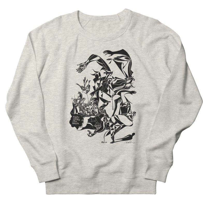 Every Surface Will Break Men's Sweatshirt by Todd Powelson's Artist Shop