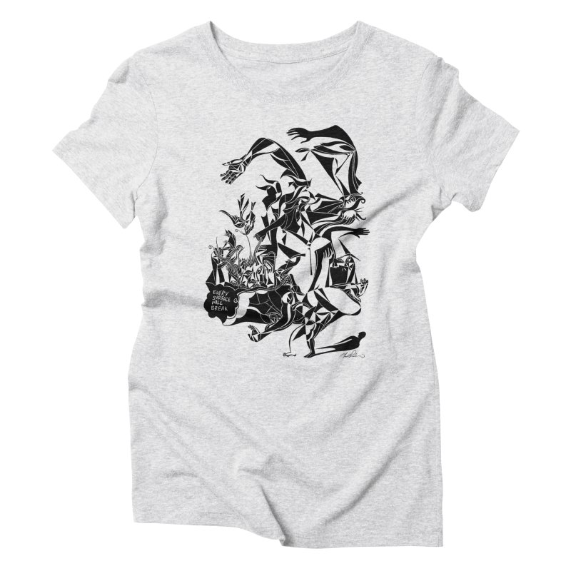 Every Surface Will Break Women's Triblend T-Shirt by Todd Powelson's Artist Shop