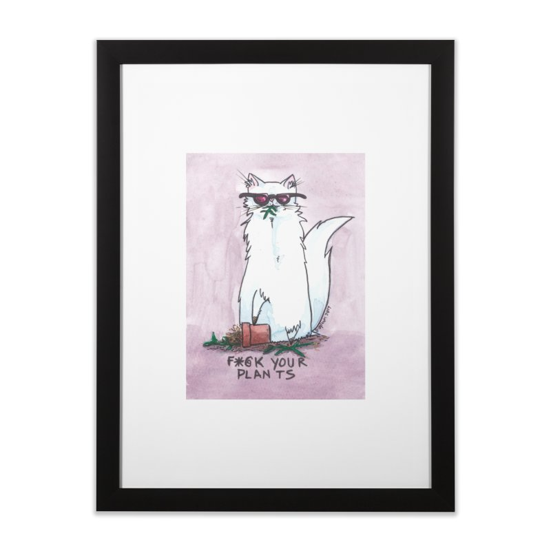 F*@ck Your Plants Home Framed Fine Art Print by Toe Beans Cat Cafe Online Shop