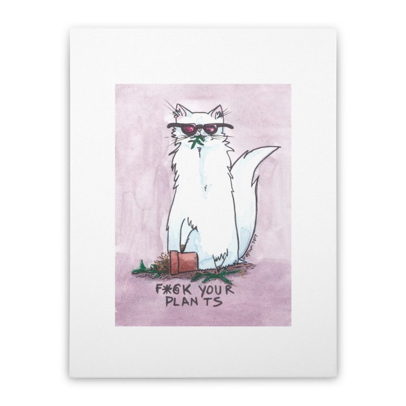F*@ck Your Plants Home Stretched Canvas by Toe Beans Cat Cafe Online Shop