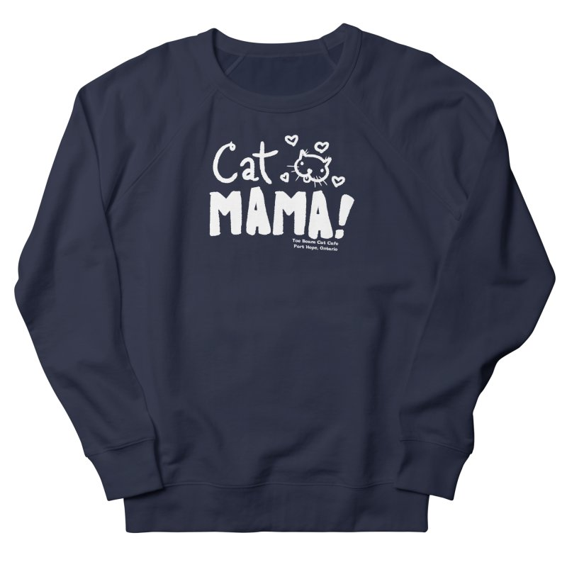 Cat Mama! Women's French Terry Sweatshirt by Toe Beans Cat Cafe Online Shop
