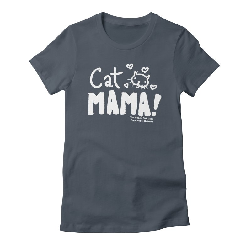 Cat Mama! Women's T-Shirt by Toe Beans Cat Cafe Online Shop