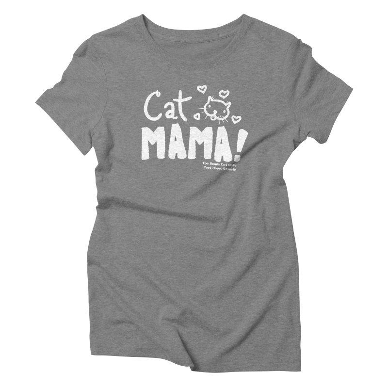 Cat Mama! Women's T-Shirt by Toe Beans Cat Cafe Online Shop
