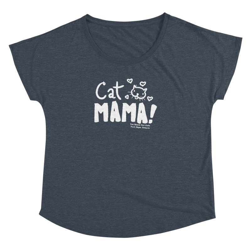 Cat Mama! Women's Dolman Scoop Neck by Toe Beans Cat Cafe Online Shop