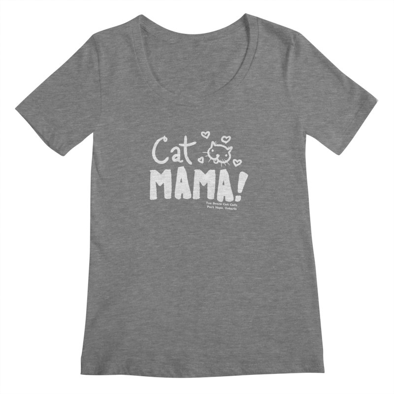Cat Mama! Women's Scoopneck by Toe Beans Cat Cafe Online Shop