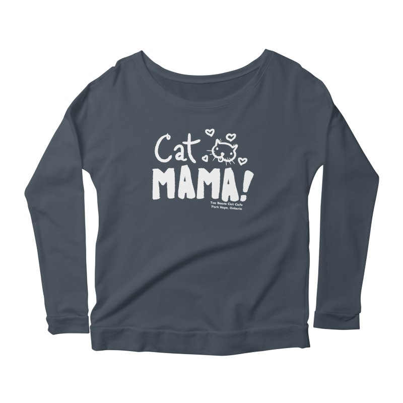 Cat Mama! Women's Longsleeve Scoopneck  by Toe Beans Cat Cafe Online Shop
