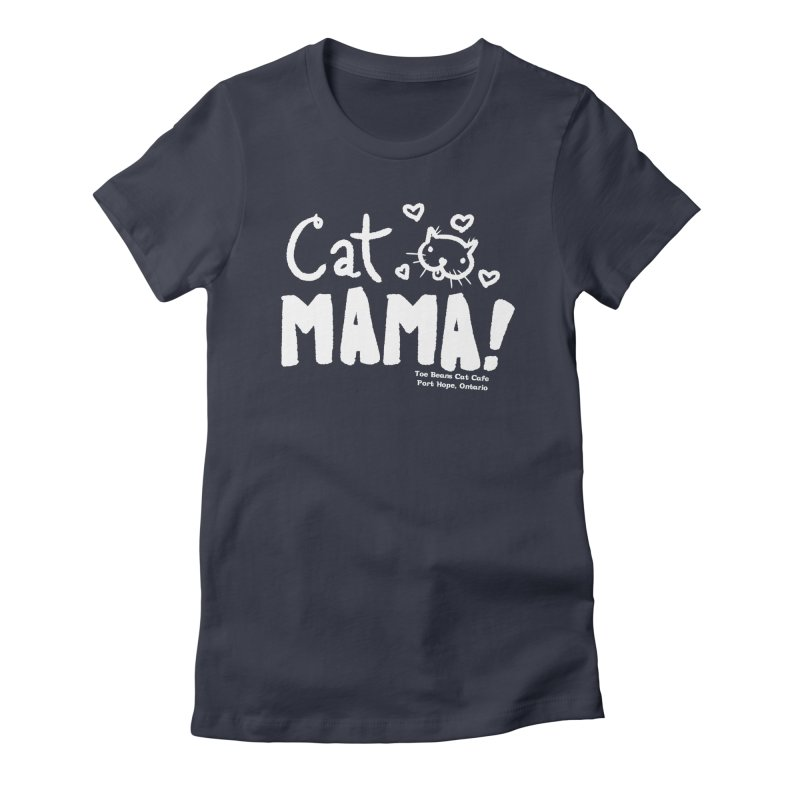 Cat Mama! Women's Fitted T-Shirt by Toe Beans Cat Cafe Online Shop