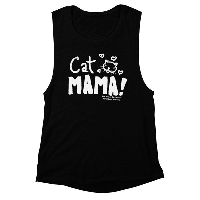 Cat Mama! Women's Muscle Tank by Toe Beans Cat Cafe Online Shop