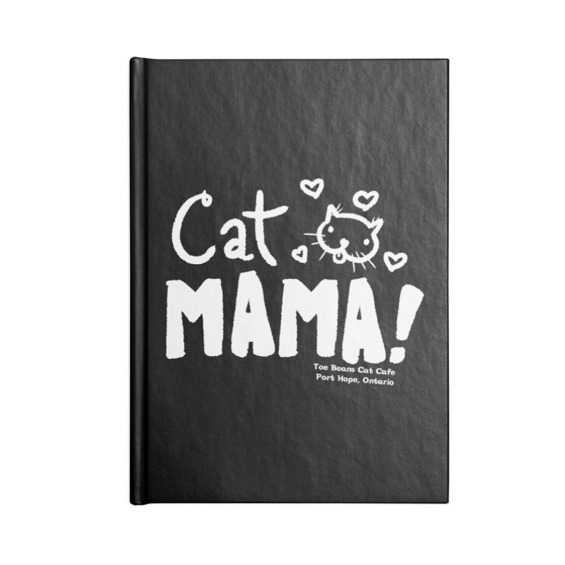 Cat Mama! Accessories Blank Journal Notebook by Toe Beans Cat Cafe Online Shop