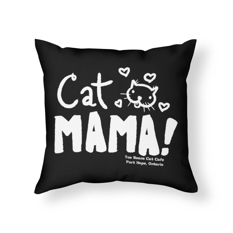 Cat Mama! Home Throw Pillow by Toe Beans Cat Cafe Online Shop