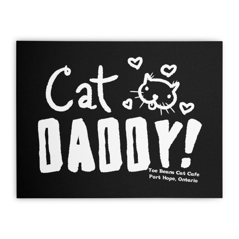 Cat Daddy! Home Stretched Canvas by Toe Beans Cat Cafe Online Shop