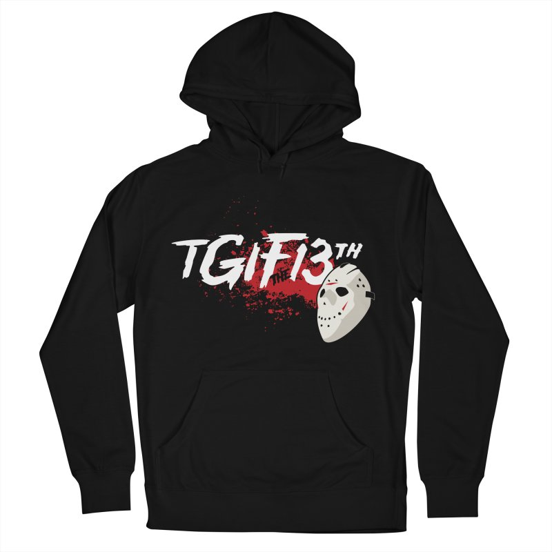 TGIFthe13th Women's French Terry Pullover Hoody by Tom Burns