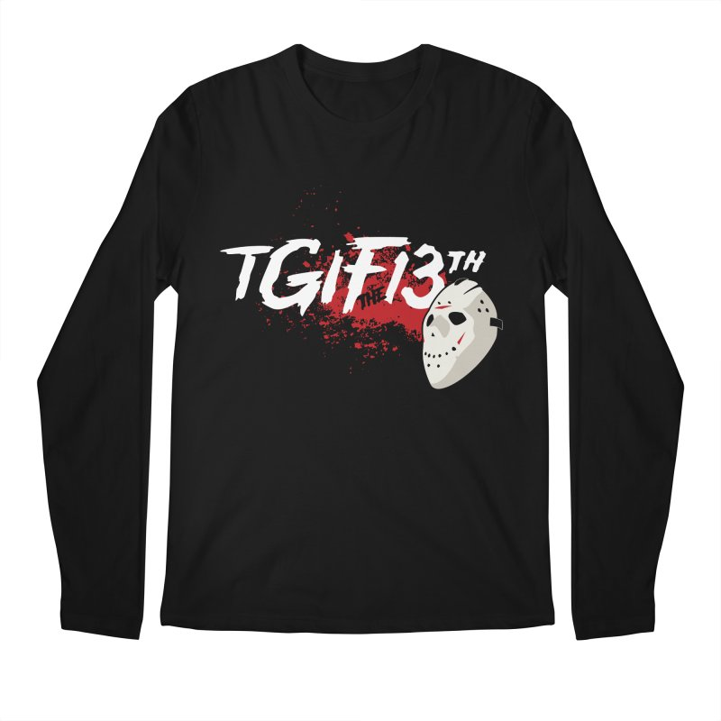 TGIFthe13th Men's Longsleeve T-Shirt by Tom Burns