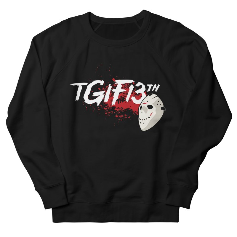TGIFthe13th Women's Sweatshirt by Tom Burns