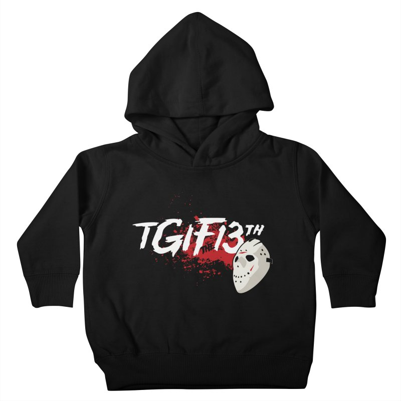 TGIFthe13th Kids Toddler Pullover Hoody by Tom Burns