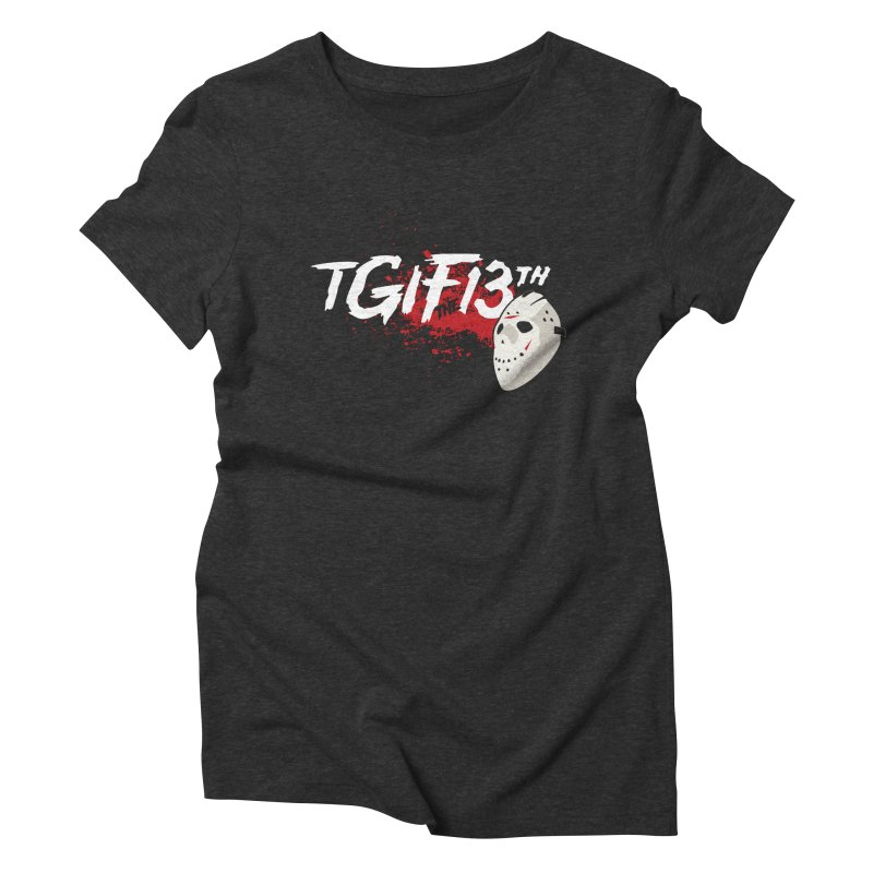 TGIFthe13th Women's Triblend T-Shirt by Tom Burns