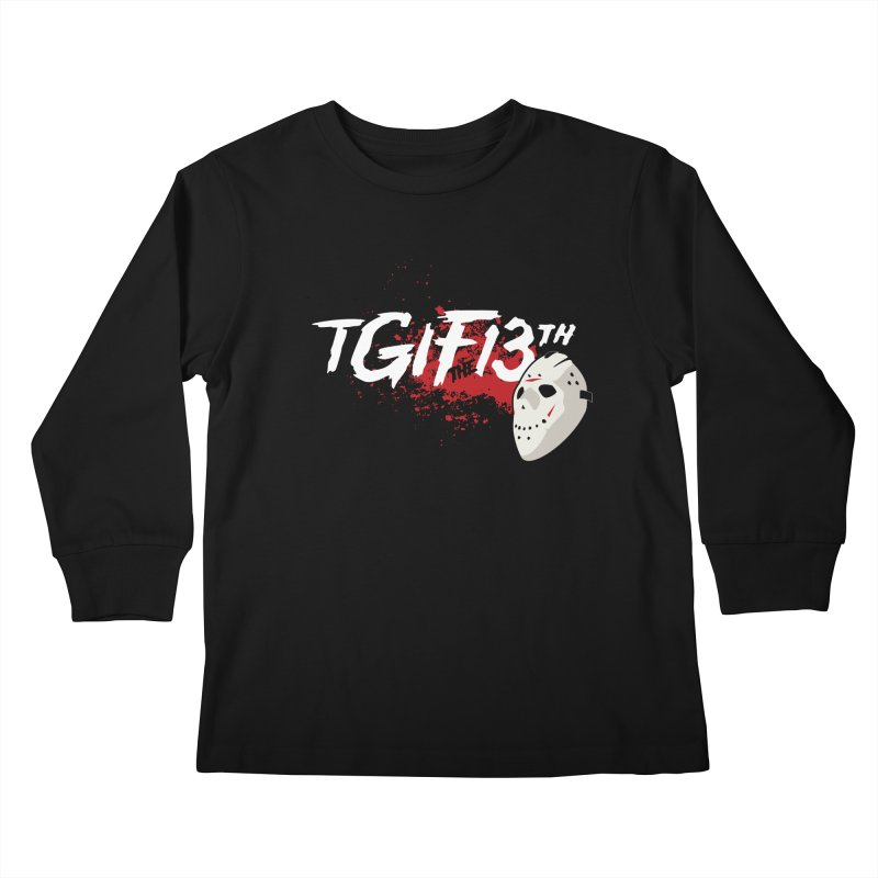 TGIFthe13th Kids Longsleeve T-Shirt by Tom Burns