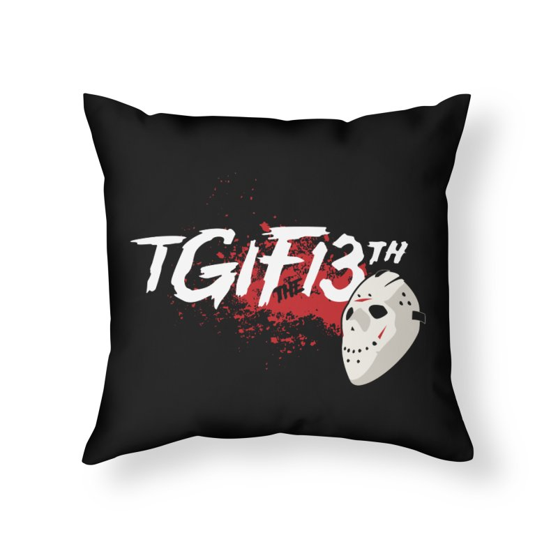 TGIFthe13th Home Throw Pillow by Tom Burns