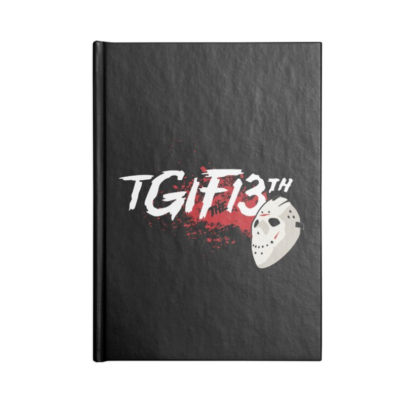 TGIFthe13th Accessories Notebook by Tom Burns