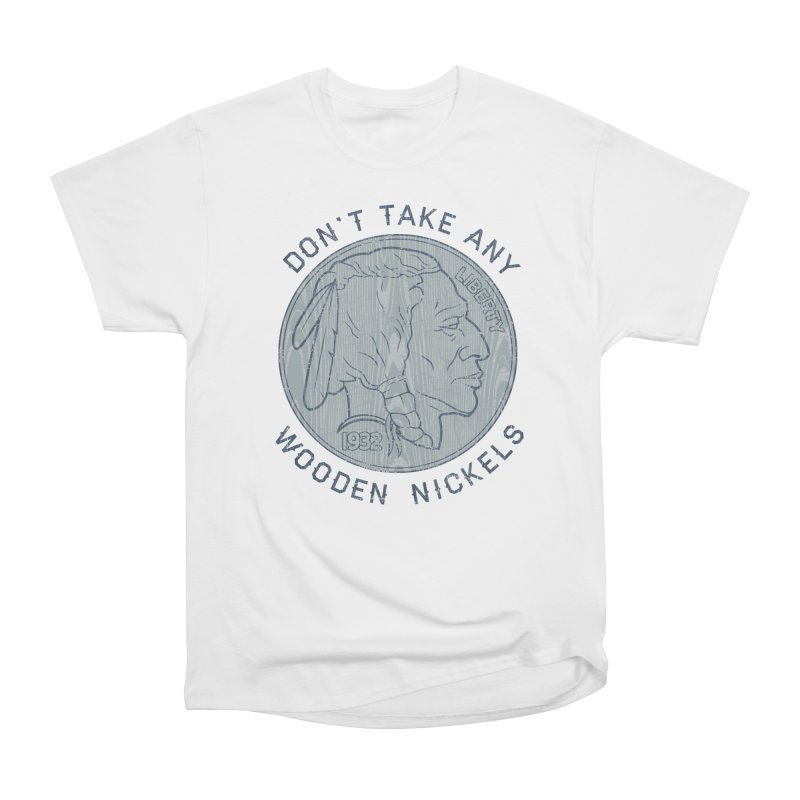 Wooden Nickels Women's Classic Unisex T-Shirt by Tom Burns