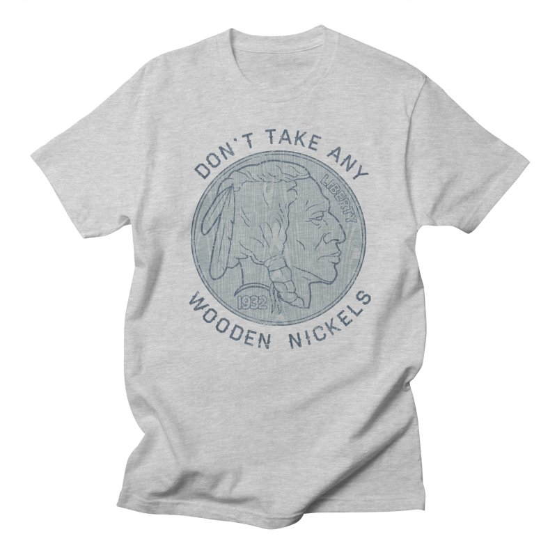 Wooden Nickels Women's Unisex T-Shirt by Tom Burns