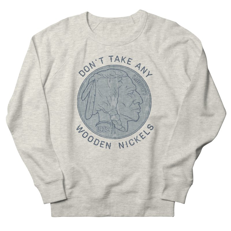 Wooden Nickels Men's Sweatshirt by Tom Burns