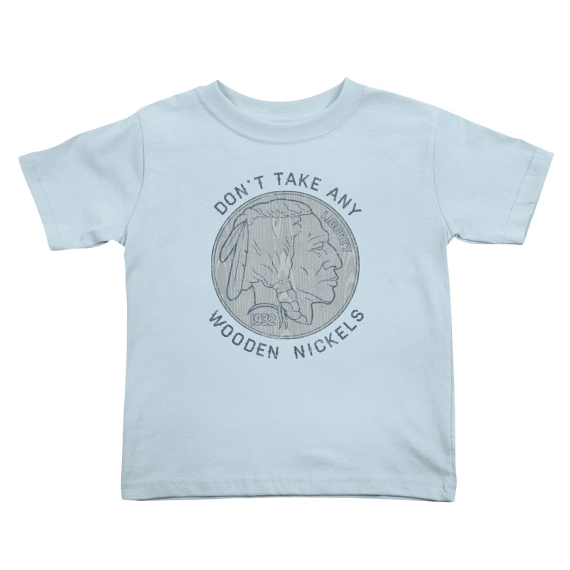 Wooden Nickels Kids Toddler T-Shirt by Tom Burns