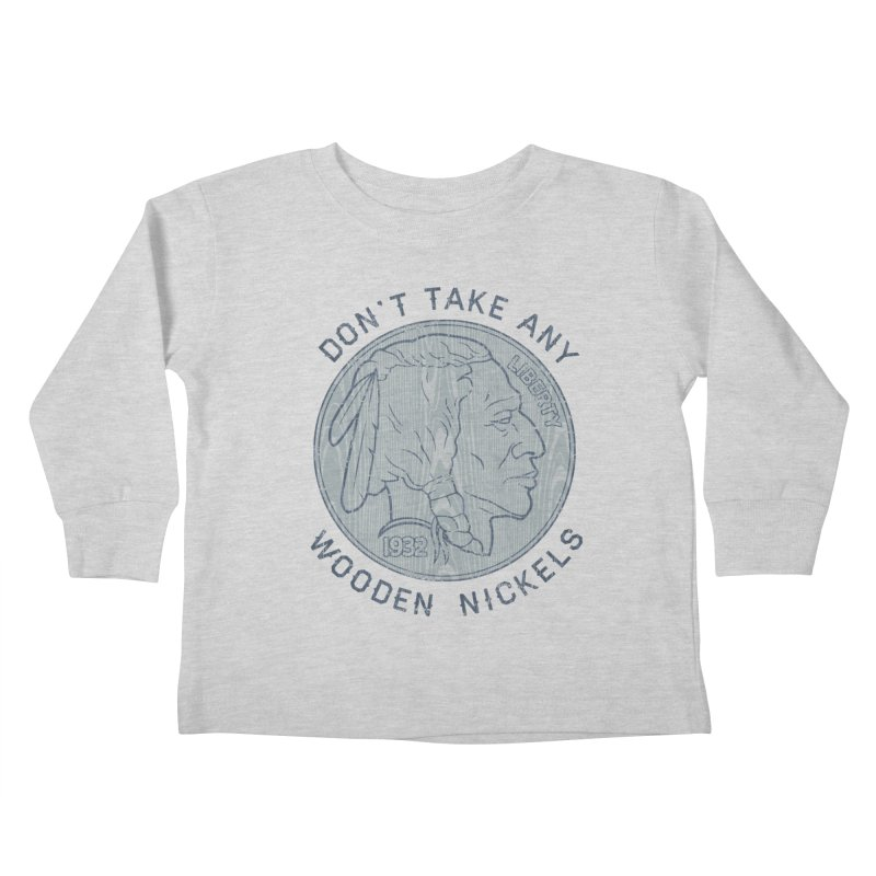 Wooden Nickels Kids Toddler Longsleeve T-Shirt by Tom Burns