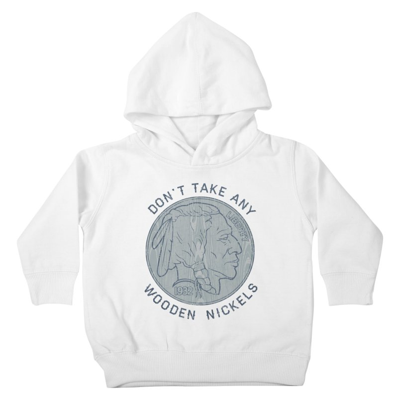 Wooden Nickels Kids Toddler Pullover Hoody by Tom Burns