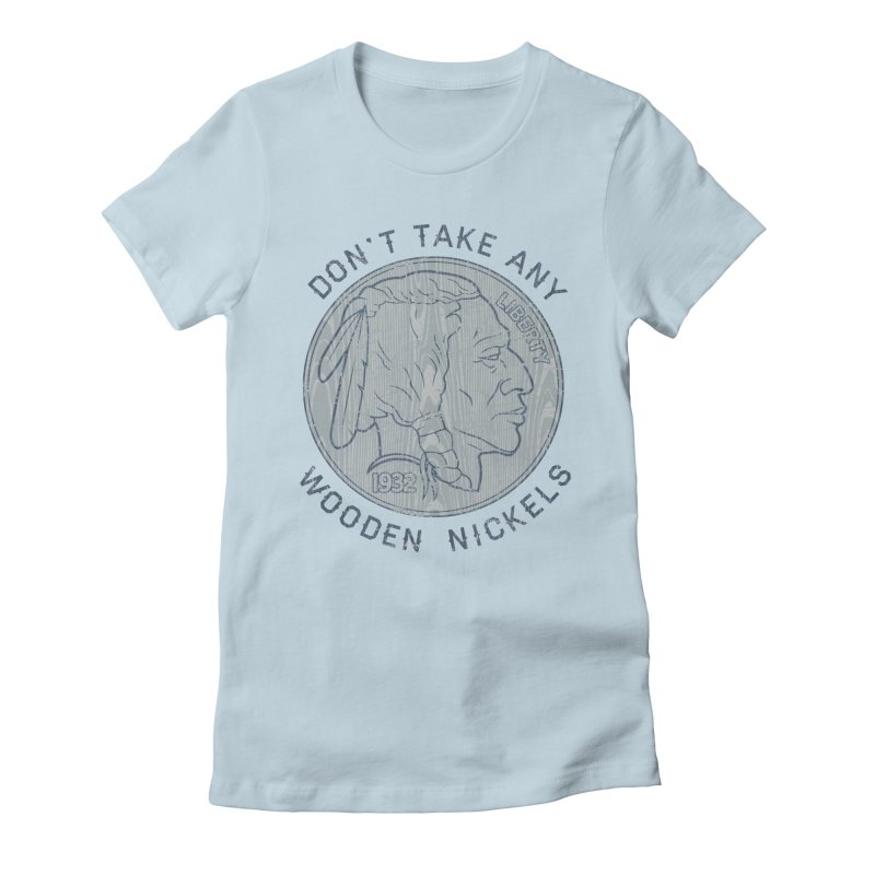 Wooden Nickels Women's Fitted T-Shirt by Tom Burns